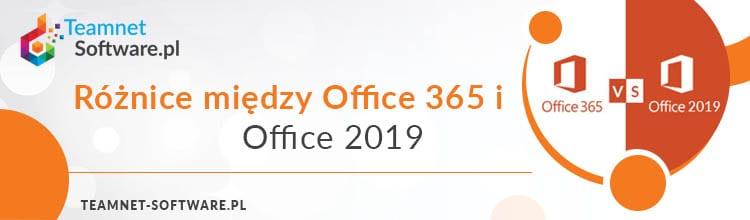 Różnice między Office 365 i Office 2019
