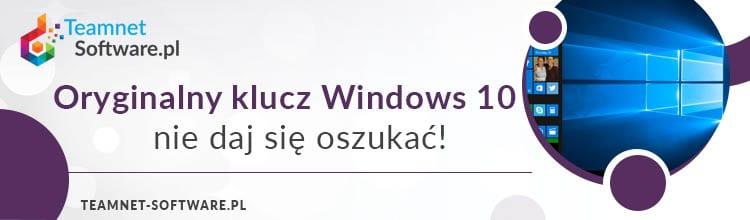 Oryginalny klucz Windows 10 - nie daj się oszukać!