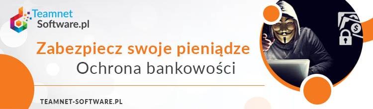 Zabezpiecz swoje pieniądze. Ochrona bankowości