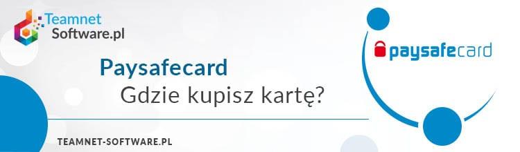 Paysafecard - Gdzie kupisz kartę?
