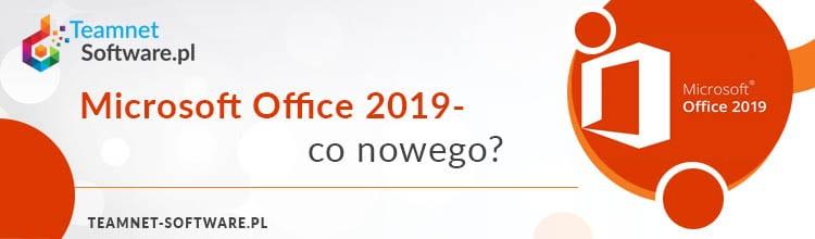 Microsoft Office 2019 – co nowego?