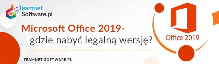 Microsoft Office 2019 gdzie nabyc legalna wersje