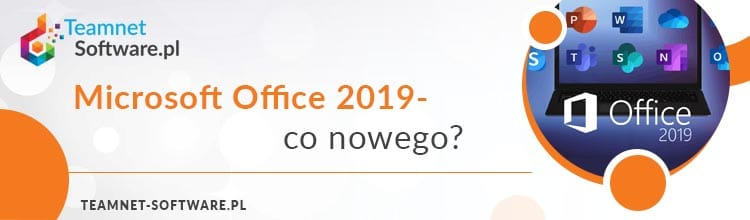 Microsoft Office 2019 – co nowego?
