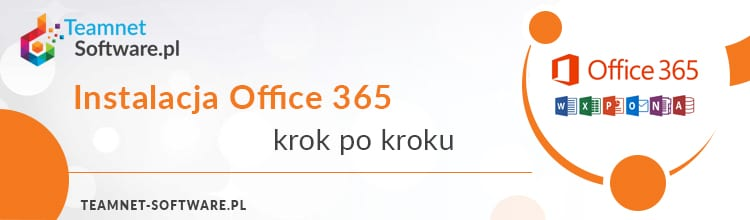 Instalacja Office 365 – krok po kroku