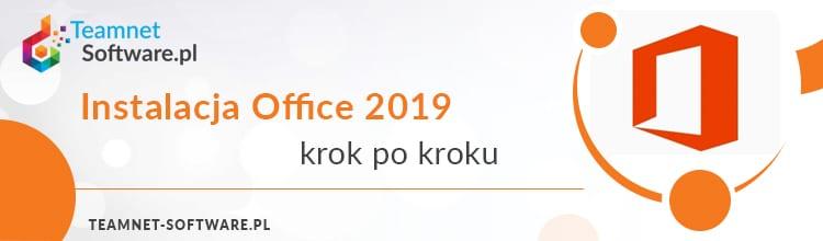 Instalacja Office 2019 – krok po kroku