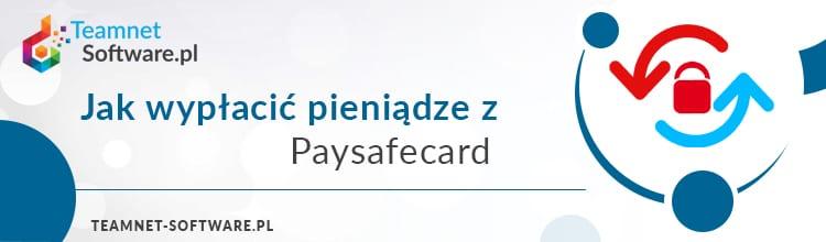Jak wypłacić pieniądze z Paysafecard?