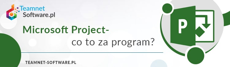 Microsoft Project – co to jest?