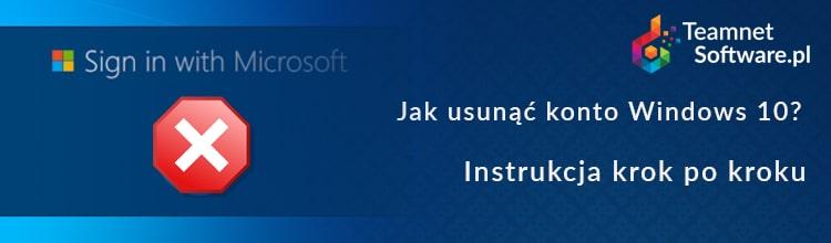 Jak usunąć konto Microsoft Windows 10?