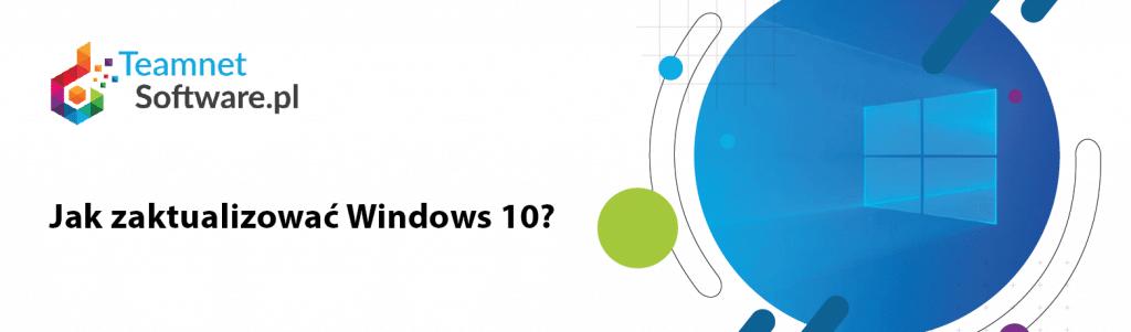 Jak zaktualizować Windows 10?