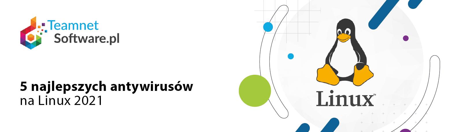 5 najlepszych antywirusów na linux 2021