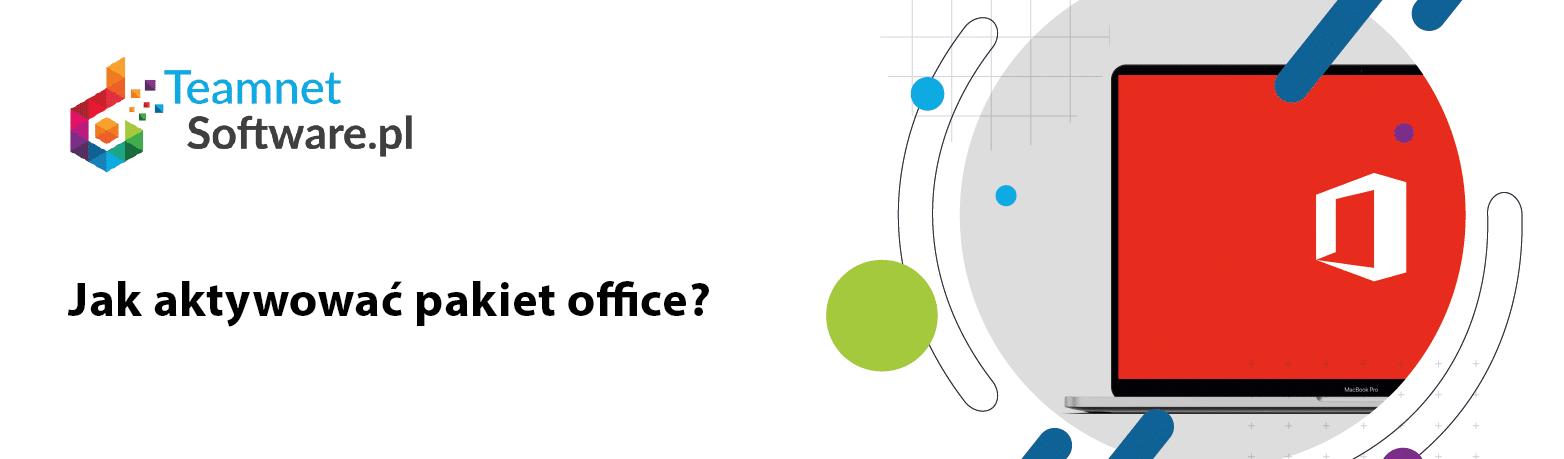 Jak aktywować pakiet office?